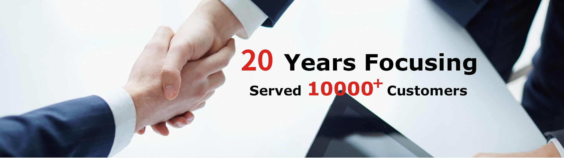 20 Years Focusing Served 10000+ Customers